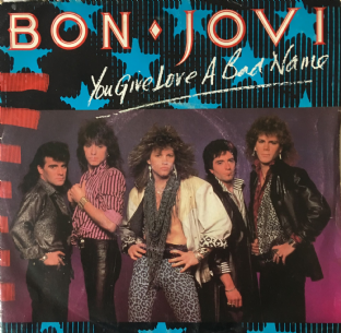 "Bon Jovi - You Give Love A Bad Name (7"") (VG+/G)"